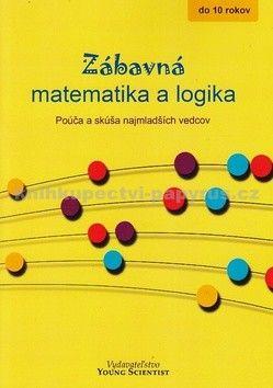 Iveta Olejárová: Zábavná matematika a logika cena od 49 Kč