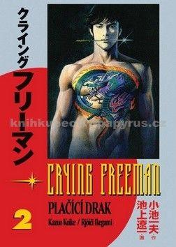 Kazuo Koike: Crying Freeman - Plačící drak #2 cena od 247 Kč