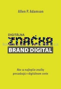 Allen P. Adamson: Digitálna značka Brand Digital cena od 191 Kč