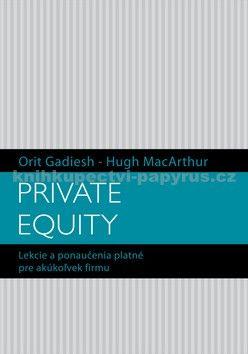 Orit Gadiesh, Hugh MacArthur: Private Equity cena od 229 Kč