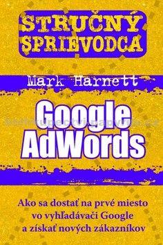 Mark Harnett: Stručný sprievodca Google AdWords cena od 103 Kč