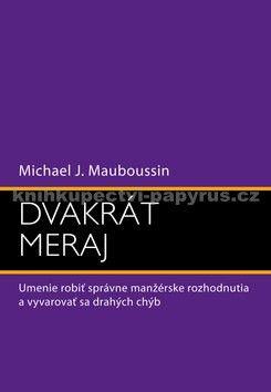 Michael J. Mauboussin: Dvakrát meraj cena od 257 Kč