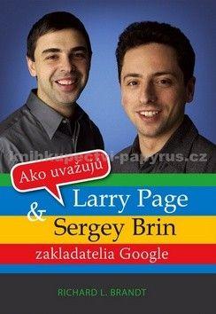 Richard L. Brandt: Ako uvažujú Larry Page a Sergey Brin cena od 94 Kč