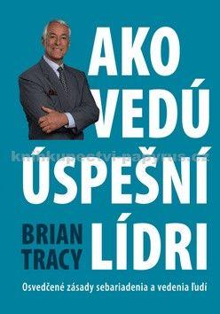 Brian Tracy: Ako vedú úspešní lídri cena od 197 Kč