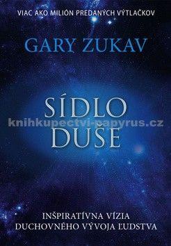 Gary Zukav: Sídlo duše cena od 115 Kč