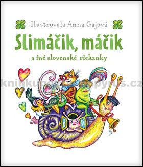 Anna Gajová: Slimáčik, máčik a iné slovenské riekanky cena od 94 Kč