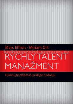 Marc Effron, Miriam Ort: Rýchly talent manažment cena od 307 Kč