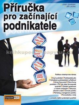 Jiří Lacina, Josef Zemánek: Příručka pro začínající podnikatele cena od 249 Kč