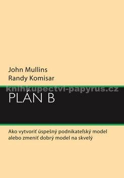 John Mullins, Randy Komisar: Plán B cena od 299 Kč