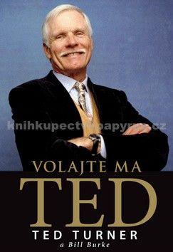 Ted Turner, Bill Burke: Volajte ma Ted cena od 169 Kč
