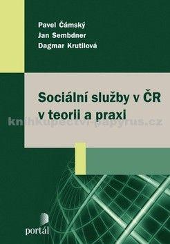 Sociální služby v ČR v teorii a praxi cena od 143 Kč