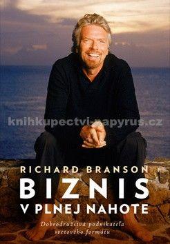 Richard Branson: Biznis v plnej nahote - Richard Branson cena od 413 Kč