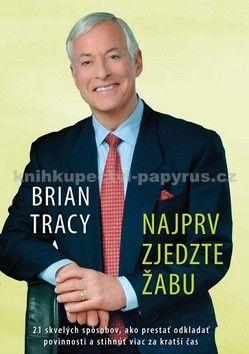 Brian Tracy: Najprv zjedzte žabu cena od 190 Kč