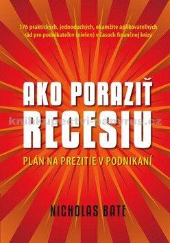 Nicholas Bate: Ako poraziť recesiu cena od 76 Kč
