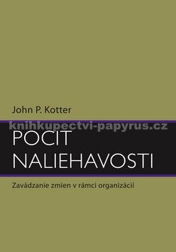 John Kotter: Pocit naliehavosti cena od 257 Kč
