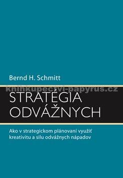 Bernd H. Schmitt: Stratégia odvážnych cena od 307 Kč