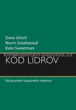 Dave Ulrich, Norm Smallwood, Kate Sweetman: Kód lídrov cena od 351 Kč