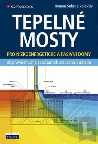 Roman Šubrt: Tepelné mosty - Detaily pro nízkoenergetické a pasivní domy cena od 167 Kč