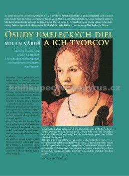 Milan Vároš: Osudy umeleckých diel cena od 355 Kč