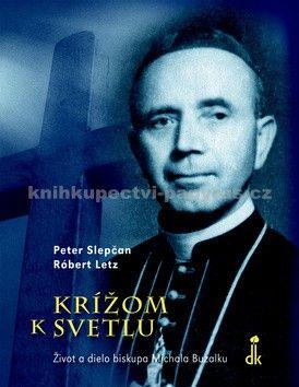 Peter Slepčan: Krížom k svetlu cena od 286 Kč