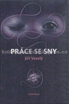 Jiří Veselý: Práce se sny cena od 208 Kč
