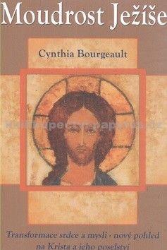 Cynthia Bourgeault: Moudrost Ježíše cena od 208 Kč