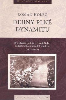 Roman Holec: Dejiny plné dynamitu cena od 174 Kč