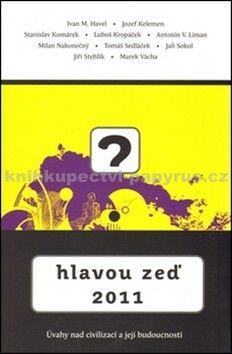Aleš Pelán: Hlavou zeď 2011 - Úvahy nad civilizací a její budoucností cena od 178 Kč