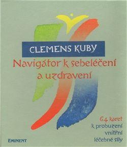 Clemens Kuby: Navigátor k sebeléčení a uzdravení cena od 286 Kč