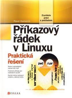 Pavel Kameník: Příkazový řádek v Linuxu cena od 209 Kč