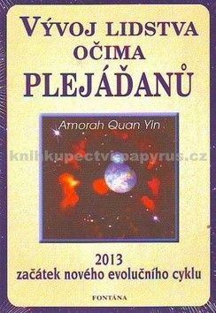 Amorah Quan Yin: Vývoj lidstva očima Plejáďanů cena od 231 Kč
