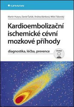 Martin Hutyra, Daniel Saňák, Andrea Bártková: Kardioembolizační ischemické cévní mozkové příhody - diagnostika, léčba, prevence cena od 125 Kč