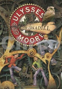 Ulysses Moore: Dom zrkadiel cena od 231 Kč