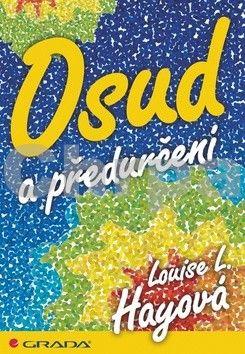 Louise L. Hay: Osudové okamžiky cena od 165 Kč