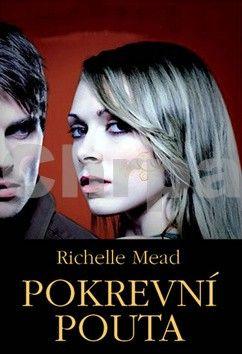 Richelle Mead: Pokrevní pouta cena od 0 Kč