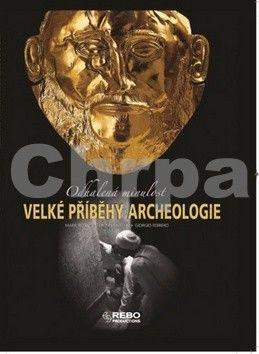 Velké příběhy archeologie cena od 134 Kč