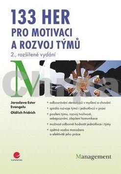 Jaroslava Ester Evangelu, Oldřich Fridrich: 133 her pro motivaci a rozvoj týmů - 2. vydání cena od 229 Kč