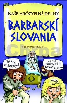Róbert Beutelhauser: Barbarskí Slovania cena od 162 Kč