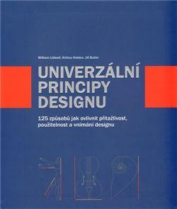 William Lidwell, Jill Butler, Kritina Holden: Univerzální principy designu cena od 275 Kč