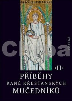 Příběhy raně křesťanských mučedníků II. cena od 159 Kč