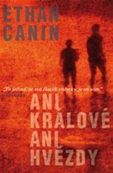 Ethan Canin: Ani králové, ani hvězdy cena od 94 Kč