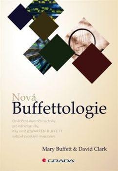 Mary Buffet: Nová Buffettologie - Osvědčené investiční techniky pro měnící se trhy, díky nimž se stal Warren Buffett světově proslulým investorem cena od 249 Kč