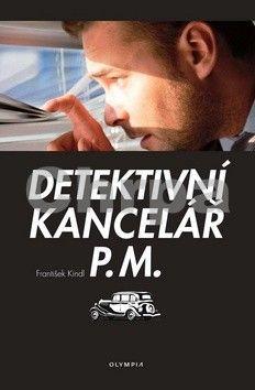 František Kindl: Detektivní kancelář P.M. cena od 63 Kč
