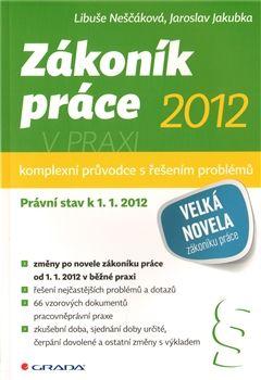 GRADA Zákoník práce 2012 v praxi cena od 205 Kč