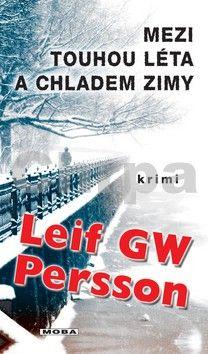 Leif G. W. Persson: Mezi touhou léta a chladem zimy cena od 0 Kč