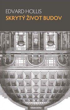 Edvard Hollis: Skrytý život budov cena od 399 Kč
