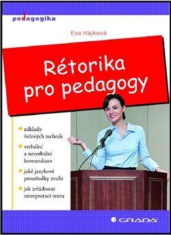 Eva Hájková: Rétorika pro pedagogy cena od 74 Kč
