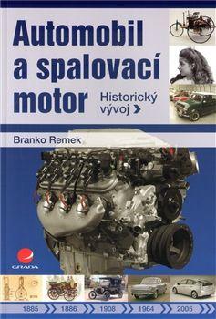 Branko Remek: Automobil a spalovací motor - Historický vývoj cena od 58 Kč
