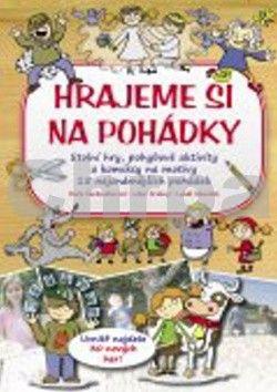 Pavla Šmikmátorová: Hrajeme si na pohádky cena od 94 Kč