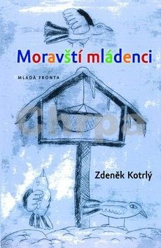 Zdeněk Kotrlý: Moravští mládenci cena od 229 Kč